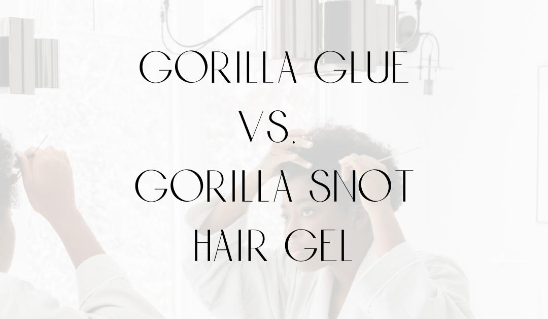 Gorilla Glue vs. Gorilla Snot Hair Gel: Likelihood of confusion?